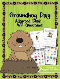 best when is groundhogs day ideas what is a groundhog day adapted book comprehension questions for special education