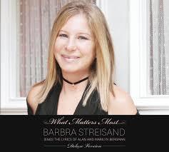 Barbra Streisand Dlx What Matters Most Barbra Stre Isand