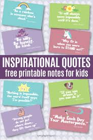 Inspiring Quotes For Kids Beauteous Inspirational Quotes Kids Will Love Free Printable Notes Sunny