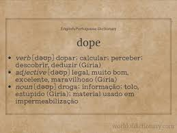 meaning of dope doped dopes doping