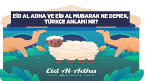 Eid Mubarak ve Eid Al Hadha Ne Demek?