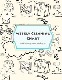 House Cleaning Chart Weekly Cleaning Chart The Life Changing Magic Of Tidying Up