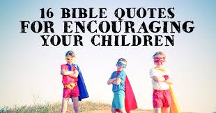 Encouraging Quotes For Kids Custom 48 Bible Quotes For Encouraging Your Children ChristianQuotes