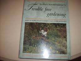 trouble free gardening by susan