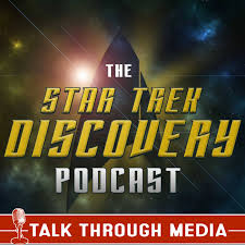 Star Trek Discovery Podcast, featuring Star Trek: Picard