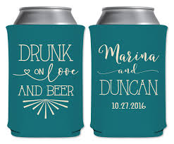Koozie Design Ideas Drunk On Love And Beer 1a Collapsible Custom Coolers Wedding Favors