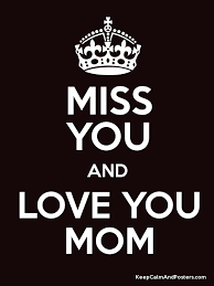 miss you and love you mom poster