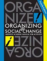 Organizing For Social Change Midwest Academy Manual For