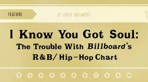Charts 2014 Hip Hop I Know You Got Soul The Trouble With Billboards R B Hip