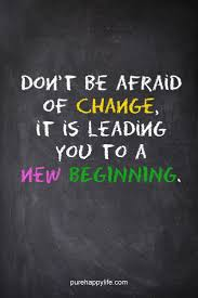 Image of: Happy Quotes Of The Day Life Quote Shutterstock Quotes About Life dont Be Afraid Of Change It Is Leading You To