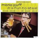 It's Fun to Steal album by Mono Puff