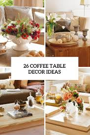 Coffee Table Decoration Living Room Table Decor 20 Super Modern Living Room Coffee Table