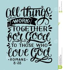 Hand Lettering With Bible Verse All Things Work Together For Good To Them  That Love God. Stock Illustration - Illustration of lettering, faithful:  118176592
