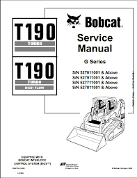 bobcat t190 turbo high flow track loader service repair workshop instant bobcat t190 turbo high flow track loader service repair workshop manual 527011001 527811001 this manual content all service repair