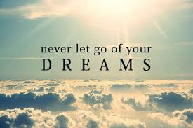 Never Let Go Of Your Dreams Quotes Best Of Dream Quotes Never Let Go Of Your Dreams
