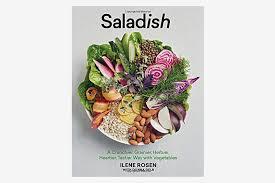 saladish a crunchier grainier herbier heartier tastier way with vegetables by
