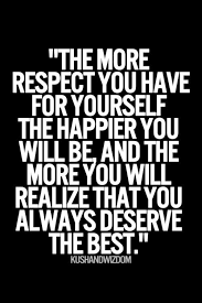 Have Respect For Yourself Quotes