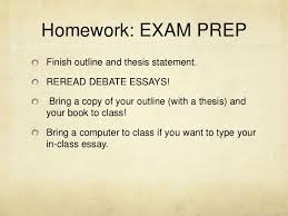 week class ewrt  17 homework exam prepfinish outline and thesis statement re debate essays