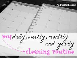 My Daily Weekly Monthly And Yearly Cleaning Routines