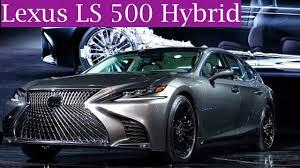 2018 lexus hybrid. fine lexus 2018 lexus ls 500h hybrid  definitely s class quality intended lexus hybrid