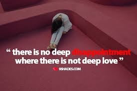There Is No Deep Disappointment Where There Is Not Deep Love Gorgeous Download Disappointment Quotes