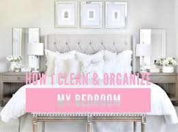 tips on how i clean organize my bedroom