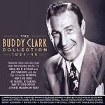 The Buddy Clark Collection 1934-1949