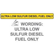 low sulfur deisel ultra low sulfur diesel fuel only label nhe 15417 diesel
