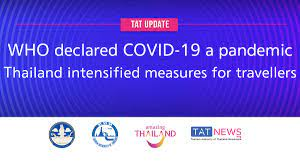 TAT update: WHO declared COVID-19 a pandemic as Thailand intensified  measures for travellers - TAT Newsroom