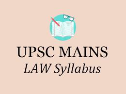 UPSC Law Syllabus 2020 - IAS Mains Optional Subjects