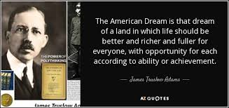 American Dream Quotes Gorgeous James Truslow Adams Quote The American Dream Is That Dream Of A