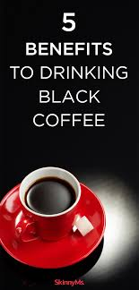 If you add sugar or too much cream, the benefits of black coffee will be diluted. 5 Benefits Of Drinking Black Coffee Black Coffee Benefits Black Coffee Benefits Drinking Black Coffee Black Coffee