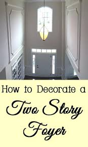 how high is two stories if your foyer or entryway has a very tall ceiling decorating how high is two