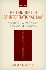 response to critics of the thin justice of international law  this essay is part of an online book symposium on steven ratner s the thin justice of international law to the other contributions click here