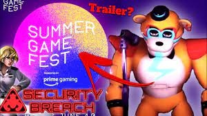 FNAF SECURITY BREACH Will Be FEATURED AT SUMMER GAME FEST!!!