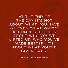 Quotes About Giving Back Classy Quote About Giving Back Denzel Washington