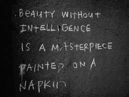 Beauty And Intelligence Quotes Best of Famous Intelligence Quotes About Beauty Without Intelligence