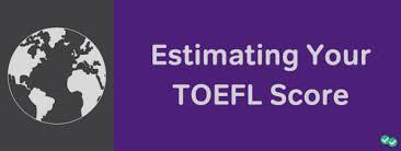 Estimating Your Toefl Score