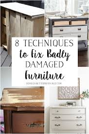 to fix badly damaged furniture