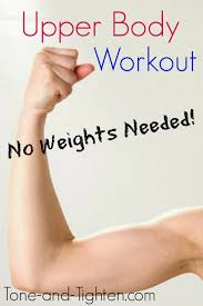 amazing upper body workout with no weights to be found video workout on tone and tighten