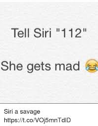 Funny things to ask siri mad Iphone Madding None Pinterest Tell Siri 112 She Gets Mad Oml The Things She Says Tho Siri
