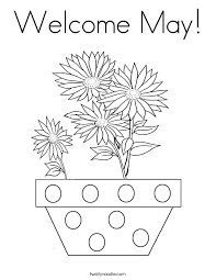 Small Picture Welcome May Coloring Page Twisty Noodle