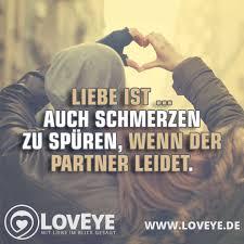 Spruch Liebe Ist Auch Schmerzen Zu Spüren Loveye