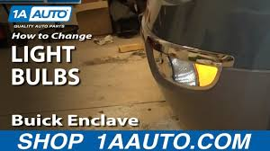 Buick Enclave Running Lights Not Working How To Change Bulbs On Headlights Fog Lights Turn Signals 08 14 Buick Enclave