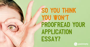 risks of not proofreading your application essay