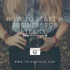 Business Ideas For Teens Thingsteen