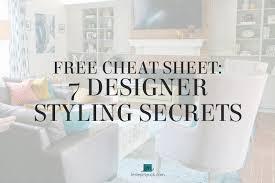Cheat Design Home Cheat Sheet 7 Designer Styling Secrets Best Design Advice