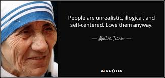 Mother Teresa Quotes Love Anyway New Mother Teresa Quote People Are Unrealistic Illogical And Self