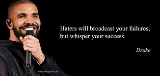 Haters Will Broadcast Your Failures But Whisper Your Success