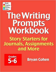 6th Grade Essay Prompts The Writing Prompts Workbook Grades 5 6 Story Starters For